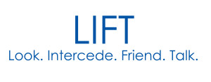 LIFT - look, intercede, friend, talk